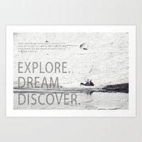 Explore.Dream.Discover. Art Print
