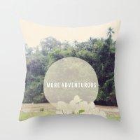 More Adventurous Throw Pillow