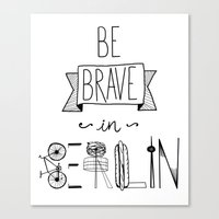 Be Brave In Berlin Canvas Print