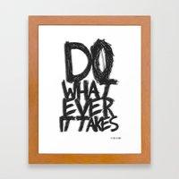 WHATEVER IT TAKES Framed Art Print