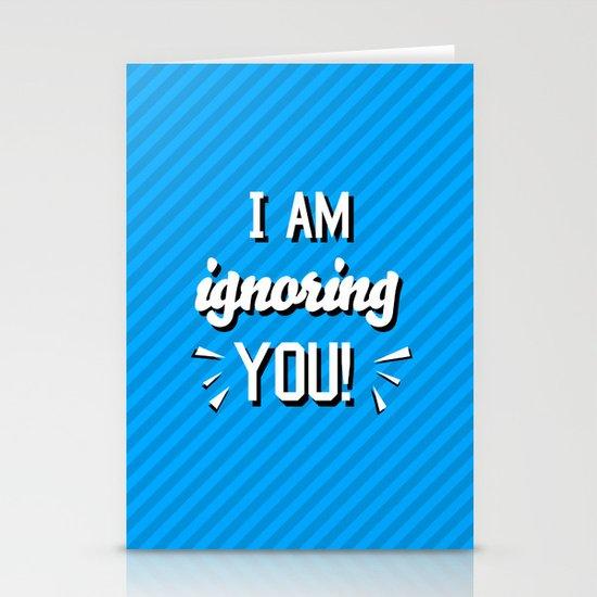 I'm Ignoring YOU! Stationery Card