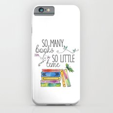 So Many Books, So Little Time Design iPhone 6 Slim Case