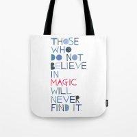 Believe in magic... Tote Bag