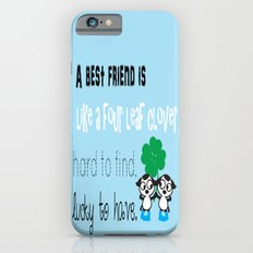 A best friend is iPhone 6 Slim Case