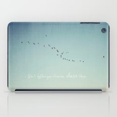 Don't Follow Your Dreams, Chase Them iPad Case