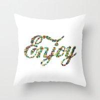 Enjoy Throw Pillow