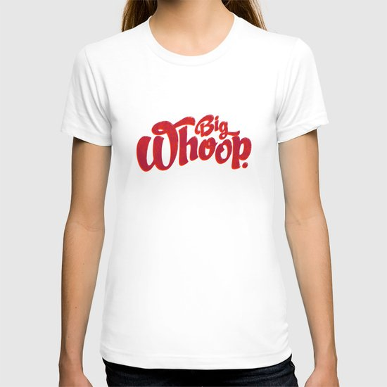 Big Whoop T-shirt