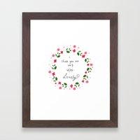 I Think You Are Lovely  Framed Art Print