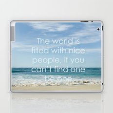 the world is filled with nice people Laptop & iPad Skin