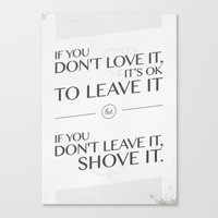 If You Don't Love It… … Canvas Print