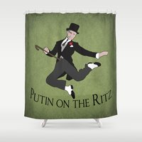 Putin on the Ritz Shower Curtain