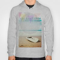 You Can't Stop The Waves… Hoody