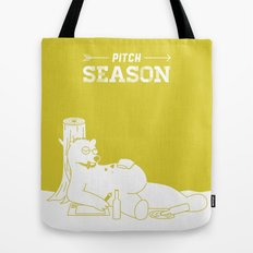Pitch Season (You look like you've been living in a cave) Tote Bag