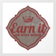 Earn It E-dub Art Print