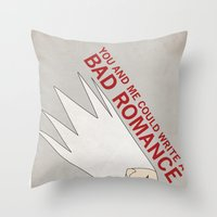 You And Me Could Write A… Throw Pillow