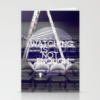 Watching Is Not Enough Stationery Cards