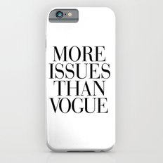 More Issues Than Vogue iPhone 6 Slim Case