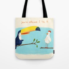 You're different. I like it. Tote Bag