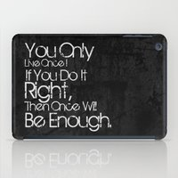 You Only Live Once. iPad Case