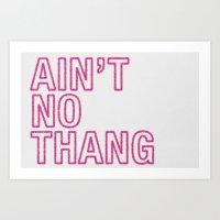 Ain't No Thang Art Print
