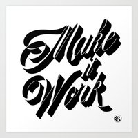 Make It Work Art Print