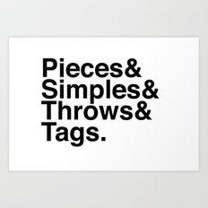 Pieces & Simples & Throws & Tags. Art Print