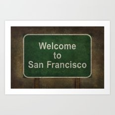 Welcome To San Francisco… Art Print