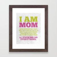 I Am Mom Framed Art Print