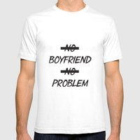 No Boyfriend No Problem Mens Fitted Tee White SMALL