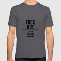FUCK ART - let's be edge fund managers Mens Fitted Tee Asphalt SMALL