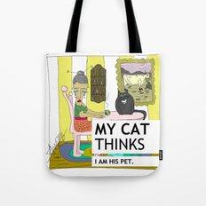 My cat thinks I am his pet Tote Bag
