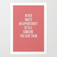 Tell Someone You Love Them Art Print