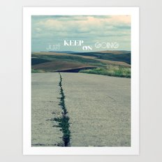 Just keep on going Art Print