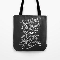 Dream A Little Bigger, D… Tote Bag