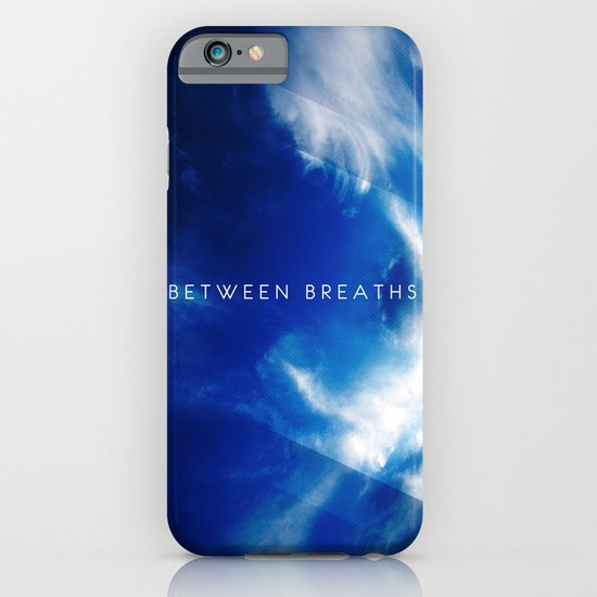 Between Breaths iPhone & iPod Case