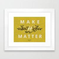 Make it Matter Framed Art Print