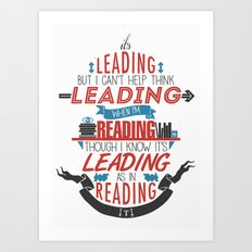 It's Leading Art Print