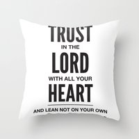 Trust in the Lord. Proverbs 3:5 Throw Pillow