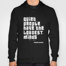 Quiet people have the Loudest minds - Stephen Hawking Hoody
