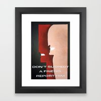 Don't Suspect A Friend, … Framed Art Print