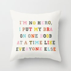 No Hero Throw Pillow