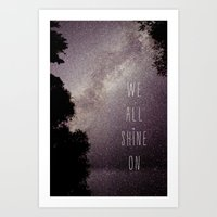 We All Shine On Art Print