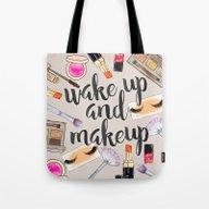 Wake Up And Make Up Tote Bag