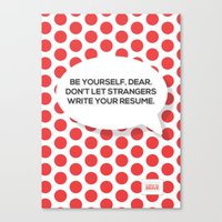 Be yourself, dear. Canvas Print