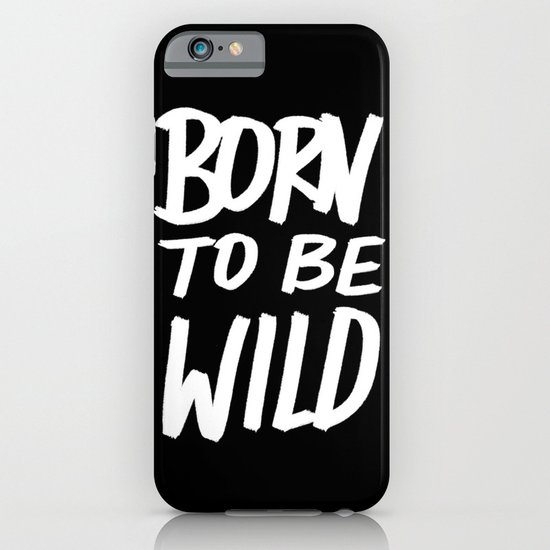 Born to Be Wild ~ Typography iPhone & iPod Case