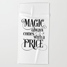 Magic Always Comes With a Price Beach Towel