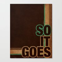 So It Goes.... Canvas Print