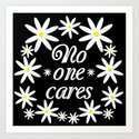 No One Cares Art Print