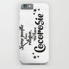 Some people have religion, we have Cocorosie Slim Case iPhone 6s