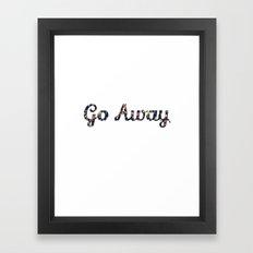 Go Away Framed Art Print